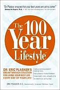 100 Year Lifestyle Dr Eric Plaskers Breakthrough Solution for Living Your Best Life Every Day of Your Life