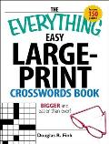 The Everything Easy Large-Print Crosswords Book: Bigger and Easier Than Ever! (Large Print) (Everything)
