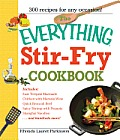 Everything Stir Fry Cookbook 300 Fresh & Flavorful Recipes the Whole Family Will Love