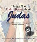 101 Things You Didnt Know about Judas Traitor or Hero Villian or Scapegoat Enemy or Friend