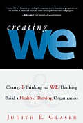 Creating We Change I Thinking to We Thinking & Build a Healthy Thriving Organization
