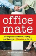 Office Mate: The Employee Handbook for Finding - And Managing - Romance on the Job Cover