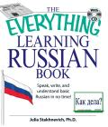 The Everything Learning Russian Book: Speak, Write, and Understand Basic Russian in No Time! with CD (Audio) (Everything)