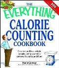 The Everything Calorie Counting Cookbook: Eat Great and Lose Weight by Calculating Your Daily Calories, Fat Carbs, and Fiber (Everything (Cooking)                                                       Cover