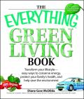 Everything Green Living Book Easy Ways to Conserve Energy Protect Your Familys Health & Help Save the Environment