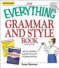 Everything Grammar & Style Book 2nd Edition All You Need to Master the Rules of Great Writing