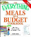The Everything Meals on a Budget Cookbook: High-Flavor, Low-Cost Meals Your Family Will Love (Everything)
