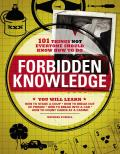 Forbidden Knowledge: 101 Things Not Everyone Should Know How to Do Cover