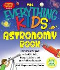Everything Kids Astronomy Book Blast Into Outer Space with Steller Facts Intergalatic Trivia & Out Of This World Puzzles