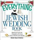 The Everything Jewish Wedding Book: Mazel Tov! from the Chuppah to the Hora, All You Need for Your Big Day (Everything) Cover