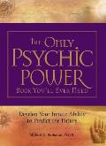 Only Psychic Power Book Youll Ever Need Develop Your Innate Ability to Predict the Future