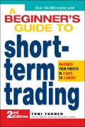 Beginners Guide to Short Term Trading Maximize Your Profits in 3 Days to 3 Weeks 2nd Edition