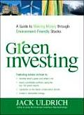 Green Investing Green Investing: A Guide to Making Money Through Environment Friendly Stocks a Guide to Making Money Through Environment Friendly Stoc