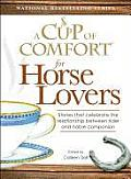 Cup of Comfort for Horse Lovers Stories That Celebrate the Extraordinary Relationship Between Horse & Rider