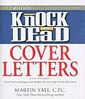 Knock em Dead Cover Letters Great Letter Techniques & Samples for Every Step of Your Job Search