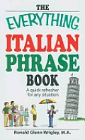 Everything Italian Phrase Book A Quick Refresher for Any Situation