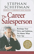 The Career Salesperson: Recharge Your Drive and Ambition, No Matter What Your Age