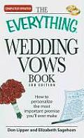 Everything Wedding Vows Book 3rd Edition How to Personalize the Most Important Promise Youll Ever Make