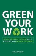 Green Your Work Boost Your Bottom Line While Reducing Your Carbon Footprint