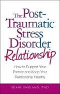 The Post-Traumatic Stress Disorder Relationship: How to Support Your Partner and Keep Your Relationship Healthy