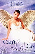 Can't Let Go Part One the Trial and Tribulation