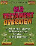Old Testament Overview: A Chronological Study of the Major Characters and Events of the Old Testament: Beginner
