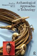Archaeological Approaches To Technology (09 Edition)