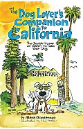Dog Lovers Companion to California The Inside Scoop on Where to Take Your Dog 6th edition