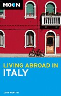 Moon Living Abroad In Italy 2nd Edition
