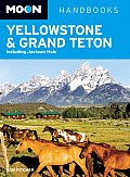 Moon Yellowstone & Grand Teton: Including Jackson Hole (Moon Handbooks Yellowstone-Grand Teton)