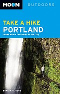 Moon: Take a Hike Portland: Hikes within Two Hours of the City