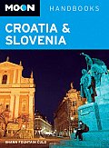 Moon Croatia and Slovenia (Moon Handbooks Croatia & Slovenia)