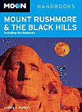 Moon Mount Rushmore & the Black Hills: Including the Badlands (Moon Handbooks Mount Rushmore & the Black Hills: Including the Badlands) Cover