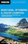 Moon Montana, Wyoming & Idaho Camping: Including Yellowstone, Grand Teton, and Glacier National Parks (Moon Montana, Wyoming, & Idaho Camping: Including Yellowstone & Glacier National Parks)
