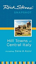 Rick Steves Snapshot Hill Towns of Central Italy Including Siena & Assisi