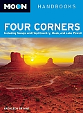 Moon Four Corners: Including Navajo and Hopi Country, Moab, and Lake Powell (Moon Four Corners: Including Navajo & Hopi Country, Moab, & Lake POW)
