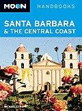 Moon Santa Barbara & the Central Coast 1st Edition