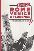 Let's Go Rome, Venice & Florence: The Student Travel Guide (Let's Go: Rome, Venice & Florence)