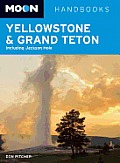Moon Yellowstone & Grand Teton (Moon Handbooks Yellowstone-Grand Teton)