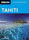Moon Tahiti (Moon Handbooks Tahiti)