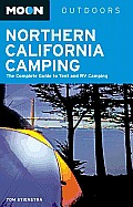 Moon Northern California Camping: The Complete Guide to Tent and RV Camping (Moon Northern California Camping)