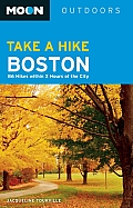 Moon Take a Hike Boston: 86 Hikes Within 2 Hours of the City (Moon Take a Hike Boston: Hikes Within Two Hours of the City)