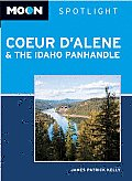 Moon Spotlight Coeur D'Alene & The Idaho Panhandle (Moon Spotlight Coeur D'Alene & The Idaho... by James P. Kelly
