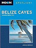 Moon Spotlight Belize Cayes Including Belize City 2nd Edition