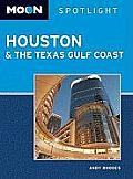 Moon Spotlight Houston & the Texas Gulf Coast (Moon Spotlight Houston & the Texas Gulf Coast)