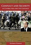Conflict and Security in Central Asia and the Caucasus
