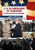 U S Leadership in Wartime U S Leadership in Wartime Clashes Controversy & Compromise Clashes Controversy & Compromise