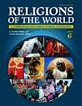 Religions of the World [6 Volumes]: A Comprehensive Encyclopedia of Beliefs and Practices, 2nd Edition
