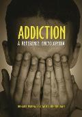 Addiction: A Reference Encyclopedia