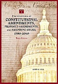 Encyclopedia of Constitutional Amendments, Proposed Amendments, and Amending Issues, 1789-2010, 3rd Edition [2 Volumes]